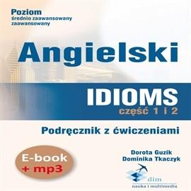 okładka Angielski. Idioms. Część 1 i 2. Podręcznik z ćwiczeniami (PDF+mp3)audiobook | MP3 | Dorota Guzik