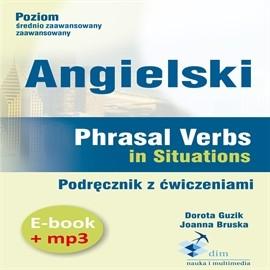 okładka Angielski. Phrasal verbs in Situations. Podręcznik z ćwiczeniami (PDF+mp3)audiobook | MP3 | Dorota Guzik