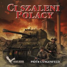 okładka Ci szaleni Polacyaudiobook | MP3 | Piotr Langenfeld