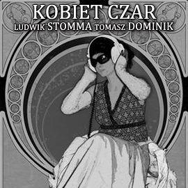okładka Kobiet czar, Audiobook   Ludwik  Stomma