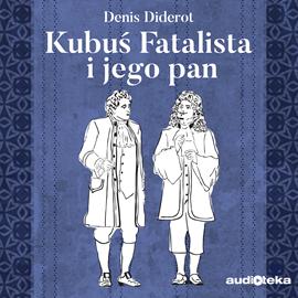 okładka Kubuś Fatalista i jego Panaudiobook | MP3 | Denis Diderot