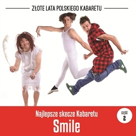okładka Najlepsze skecze Kabaretu Smile cz.2audiobook | MP3 | Smile Kabaret