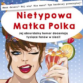okładka Nietypowa matka Polka, Audiobook | Szczepanek Anna