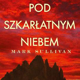okładka Pod szkarłatnym niebem, Audiobook | Sullivan Mark
