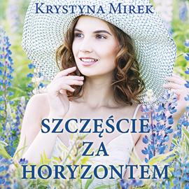 okładka Szczęście za horyzontem, Audiobook | Mirek Krystyna