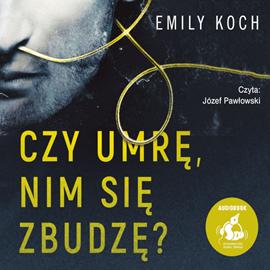 okładka Czy umrę, nim się zbudzę?, Audiobook | Koch Emily
