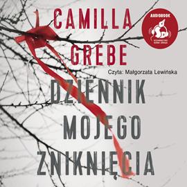 okładka Dziennik mojego zniknięcia, Audiobook | Grebe Camilla