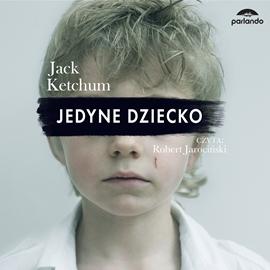 okładka Jedyne dzieckoaudiobook | MP3 | Ketchum Jack