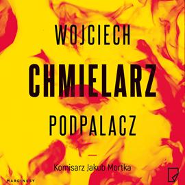 okładka Podpalaczaudiobook | MP3 | Chmielarz Wojciech