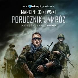 okładka Porucznik Jamrózaudiobook | MP3 | Marcin Ciszewski