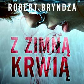 okładka Z zimna krwiąaudiobook | MP3 | Robert Bryndza