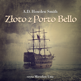 okładka Złoto z Porto Bello, Audiobook | Howden Smith A.D.