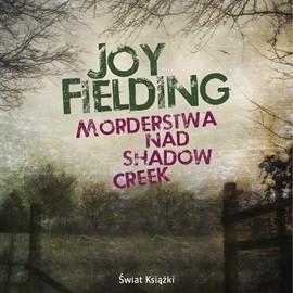 okładka Morderstwa nad Shadow Creekaudiobook | MP3 | Joy Fielding