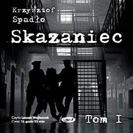 okładka Skazaniec. Tom 1audiobook   MP3   Krzysztof Spadło