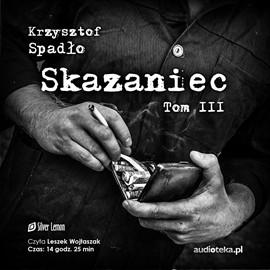 okładka Skazaniec. Tom 3, Audiobook | Spadło Krzysztof