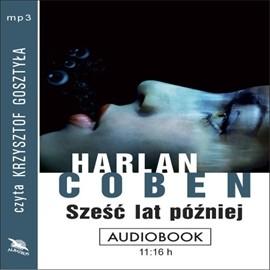 okładka Sześć lat późniejaudiobook | MP3 | Coben Harlan