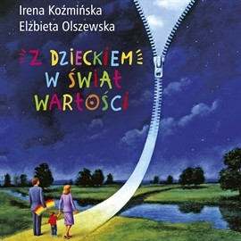 okładka Z dzieckiem w świat wartości, Audiobook | Koźmińska Irena