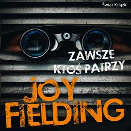 okładka Zawsze ktoś patrzy, Audiobook | Joy Fielding