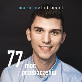 okładka 77 Moc przebaczenia, Audiobook   Marcin Zieliński