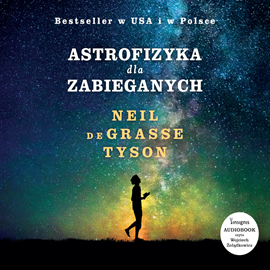okładka Astrofizyka dla zabieganych, Audiobook | Neil deGrasse Tyson