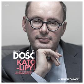 okładka Dość Kato-lipy, Audiobook | Jan Kaczkowski ks.