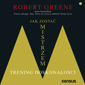okładka Jak zostać mistrzem. Trening doskonałości, Audiobook | Greene Robert