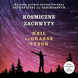 okładka Kosmiczne zachwyty, Audiobook | Neil deGrasse Tyson