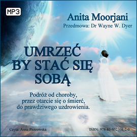 okładka Umrzeć, by stać się sobąaudiobook | MP3 | Moorjani Anita