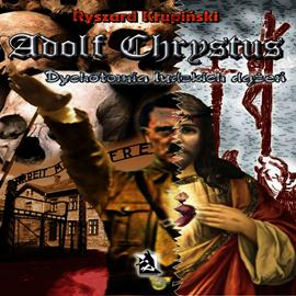 okładka Adolf Chrystus. Dychotomia ludzkich dążeń (Audiobook), Audiobook | Ryszard Krupiński