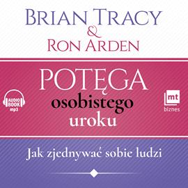 okładka Potęga osobistego uroku. Jak zjednywać sobie ludzi, Audiobook | Tracy Brian