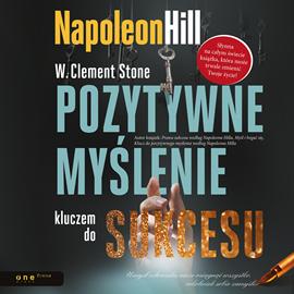 okładka Pozytywne myślenie kluczem do sukcesu, Audiobook | Hill Napoleon