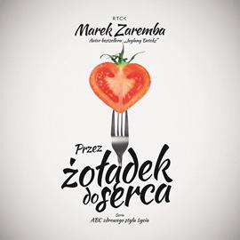 okładka Przez żołądek do serca, Audiobook   Zaremba Marek