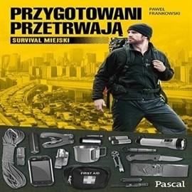 okładka Przygotowani przetrwają, Audiobook | Paweł  Frankowski