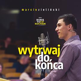 okładka Wytrwaj do końca, Audiobook   Marcin Zieliński
