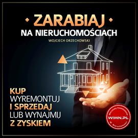 okładka Zarabiaj na nieruchomościach, Audiobook | Orzechowski Wojciech