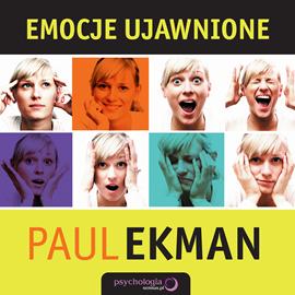 okładka Emocje ujawnione. Odkryj, co ludzie chcą przed Tobą zataić i dowiedz się czegoś więcej o sobie, Audiobook | Ekman Paul