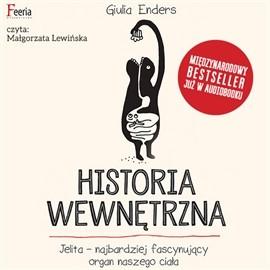 okładka Historia wewnętrzna. Jelito - najbardziej fascynujący organ naszego ciałaaudiobook | MP3 | Enders Giulia