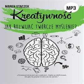 okładka KREATYWNOŚĆ. Jak rozwijać twórcze myślenie, Audiobook | Stączek Marek