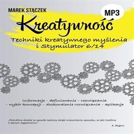 okładka KREATYWNOŚĆ. Techniki twórczego myślenia i Stymulator 6/14, Audiobook   Stączek Marek