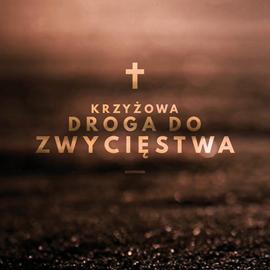 okładka Krzyżowa Droga do Zwycięstwa, Audiobook   Tomasz Nowak O.