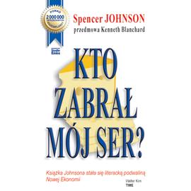 okładka Kto zabrał mój ser?, Audiobook | Johnson Spencer