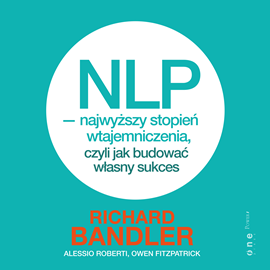 okładka NLP - najwyższy stopień wtajemniczenia, czyli jak budować własny sukces, Audiobook   Richard Bandler
