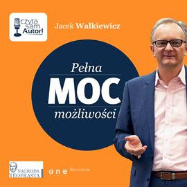 okładka Pełna MOC możliwości, Audiobook | Walkiewicz Jacek