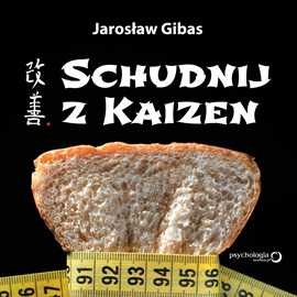 okładka Schudnij z Kaizen, Audiobook   Gibas Jarosław