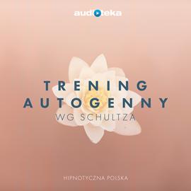 okładka Trening autogenny wg Schultza, Audiobook | Polska Hipnotyczna