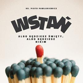 okładka Wstań!, Audiobook | Piotr Pawlukiewicz ks.