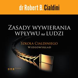 okładka Zasady wywierania wpływu na ludzi. Szkoła Cialdiniego, Audiobook | B. Cialdini Robert