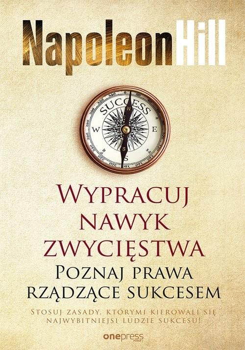 okładka Wypracuj nawyk zwycięstwa Poznaj prawa rządzące sukcesem, Książka | Napoleon Hill