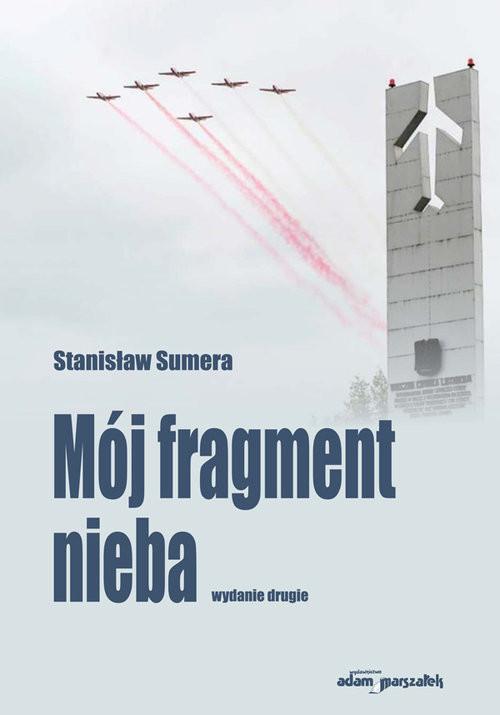 okładka Mój fragment nieba, Książka | Sumera Stanisław