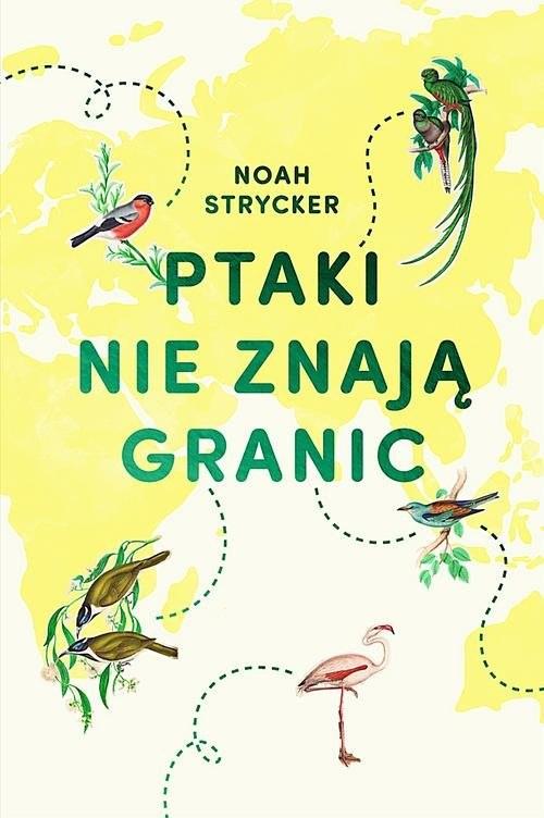 okładka Ptaki nie znają granic, Książka | Noah Strycker